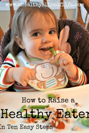 How to Raise a Healthy Eater in 10 Easy Steps