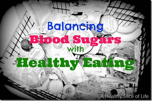 balancing blood sugars through heahy eatinglt