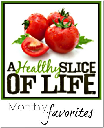 a healthy slice of life monthly favorites