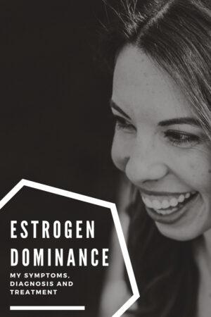estrogen dominance personal story