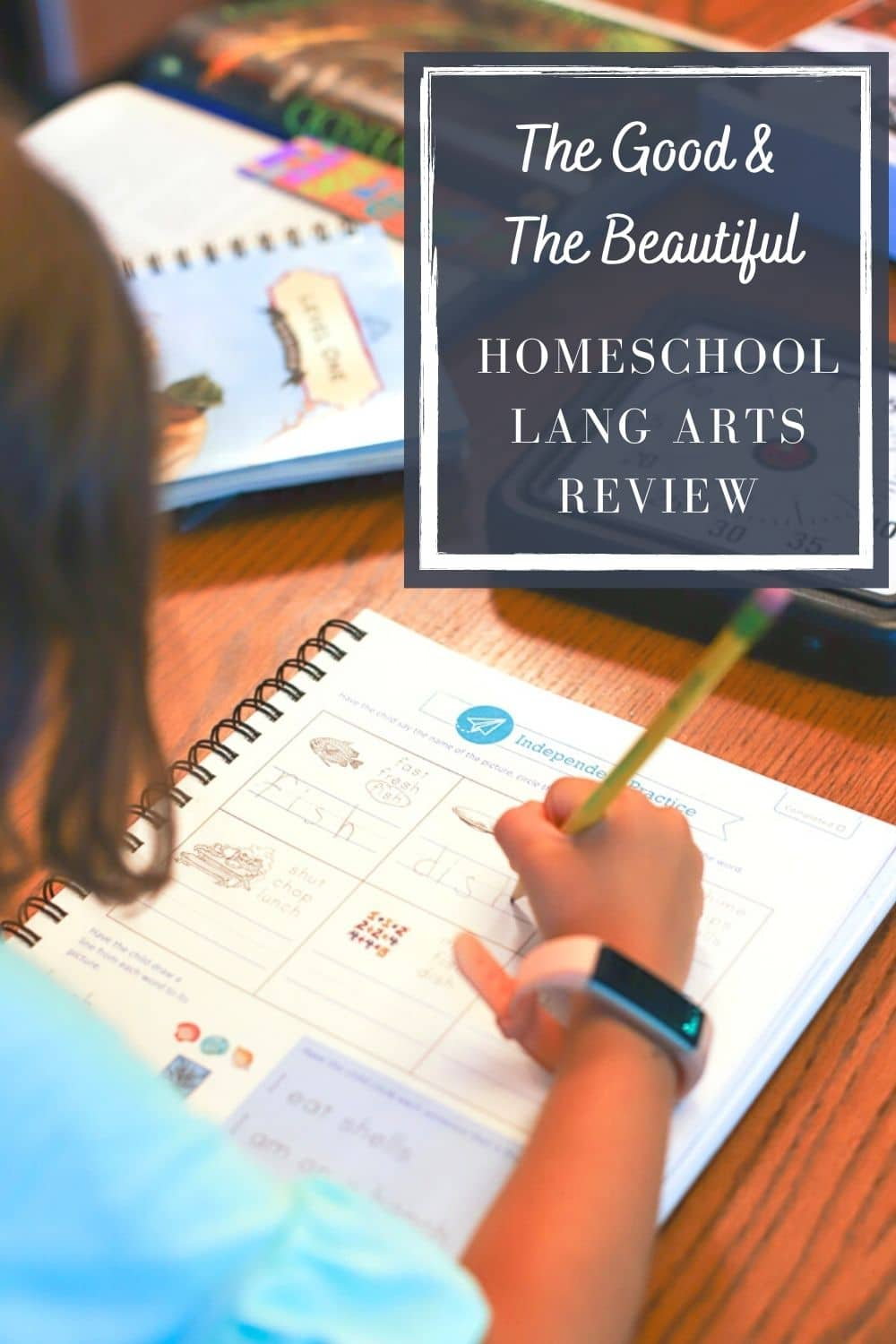 The Good & The Beautiful Language Arts Review- A Healthy Slice of Life