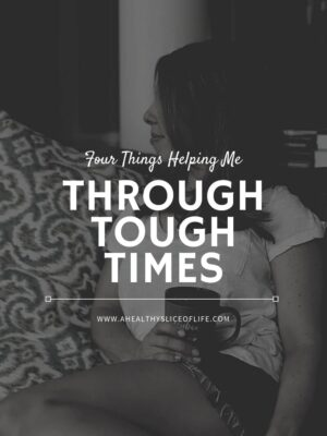 help tough times- a healthy slice of life
